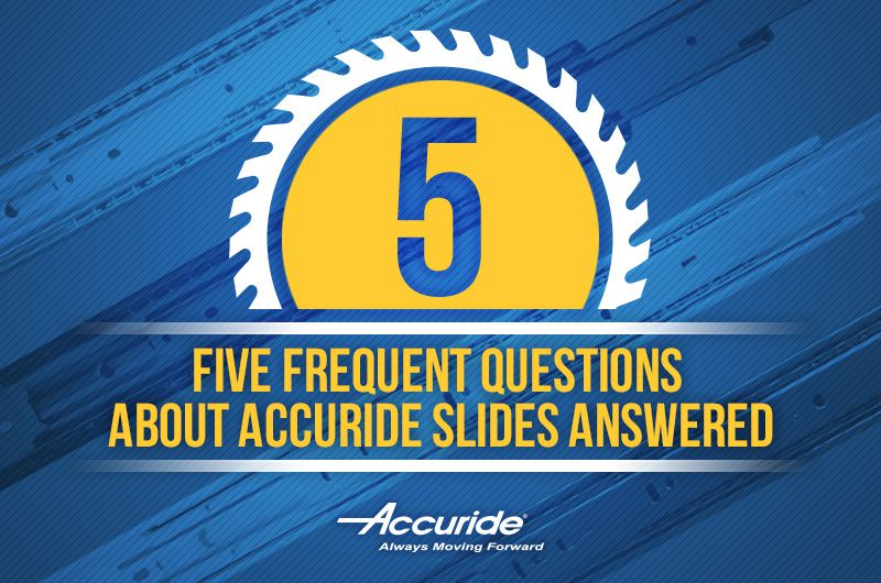 Top 5 questions on Accuride drawer slides answered in this blog
