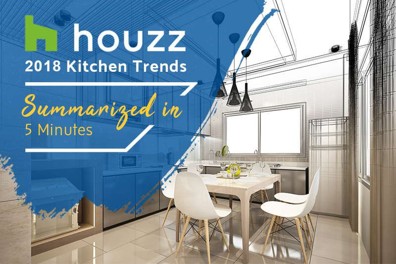 Accuride summarizes 2018 Houzz kitchen trends report in 5 minutes or less
