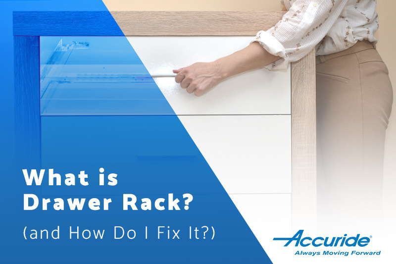 """Side-to-side drawer """"racking"""" occurs when moving slide members becomes misaligned"""