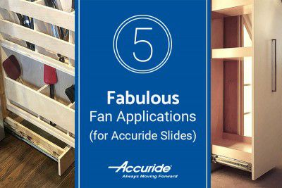 Five Fabulous Fan Applications Using Accuride Slides