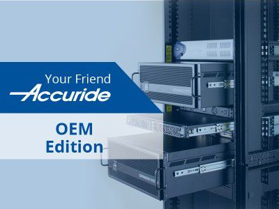 Your Friend Accuride: OEM Edition