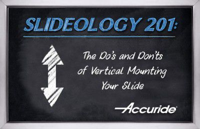 Slideology 201: The Do's and Don'ts of Vertically Mounting Your Slide
