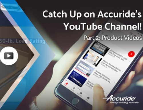 Catch up on Accuride's YouTube Channel: Product Videos