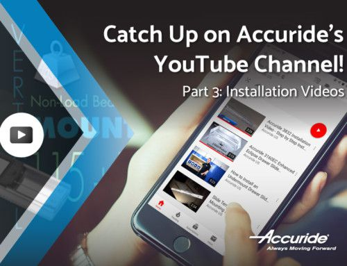Catch up on Accuride's YouTube Channel: Installation Videos