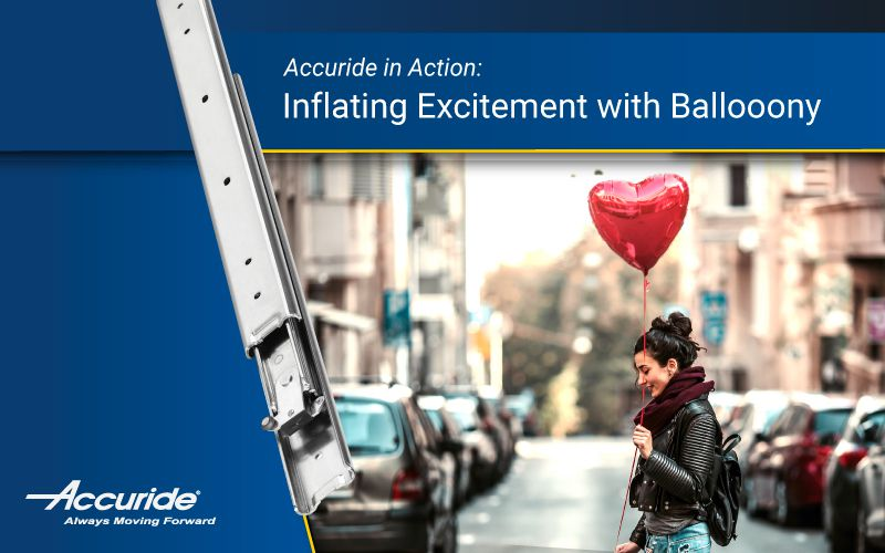 Accuride in Action: Inflating Excitement with Ballooony